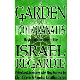 Golden Dawn: Israel Regardie's A Garden of Pomegranates: Skrying on the Tree of Life